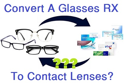 Can You Convert a Contact Lens Prescription To Glasses?