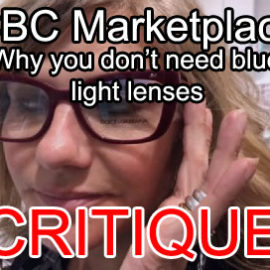 Critique of 'Why You Don't Need Blue Light Lenses' (CBC Marketplace Video)